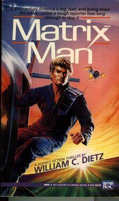 William C. Dietz, Matrix Man #ScienceFiction #SF