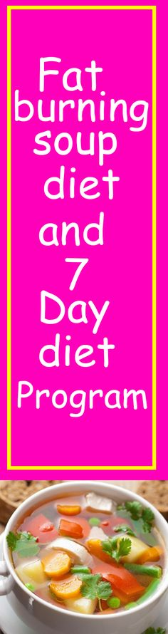 Fat burning soup diet and 7 day diet program #fitness #weightloss #diet #workout #yoga #sport #exercise