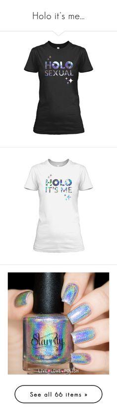 """Holo it's me..."" by tashachan ❤ liked on Polyvore featuring tops, shirt tops, hologram shirt, holographic top, holographic shirt, white shirt, beauty products, nail care, nail polish and shiny nail polish"