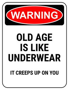Birth Day QUOTATION Image : Quotes about Birthday Description funny safety sign warning old age creeps up like underwear Sharing is Caring Hey can you Share this Quote ! Funny 50th Birthday Quotes, 50th Birthday Gag Gifts, 60th Birthday Party, Birthday Messages, Happy Birthday Wishes, Birthday Jokes, Birthday Table, Birthday Congratulations, 60th Birthday Greetings
