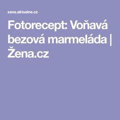 Fotorecept: Voňavá bezová marmeláda | Žena.cz