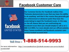 What are the Facebook Customer Care team services? Call at 1-888-514-9993 Our Facebook Customer Care team has been working so hard to provide the best customer services to their customers. We always have got the first call by the customers whenever they encounter any Facebook issues because they know that we are the one who can remove all the agony of Facebook issues within a minute. Just dial 1-888-514-9993. For more information visit our official website…