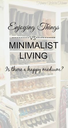 Is There A Happy Medium Between Enjoying Your Things & Minimalist Living?