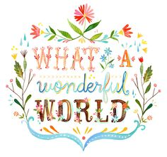 Wonderful World by thewheatfield on Etsy. $18.00 <-- Love this print! Thinking about buying a couple of these for the new house!