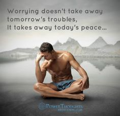 Worrying cannot solve any problem. #powerthoughtsmeditationclub www.powerthoughtsmeditationclub