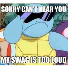 haha squirtle is my favorite. especially cuz he was the only pokemon with swag! Pokemon Memes, Pokemon Funny, All Pokemon, Pokemon Stuff, Squirtle Squad, Charmander, Pikachu, Gotta Catch Them All, Catch Em All