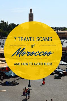 In the souks of Morocco you will find tons of travel scams. Luckily for you, here's a handy guide on how to avoid them all!