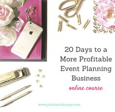 Staring soon: 20 Days to a More Profitable Event Planning Business online course