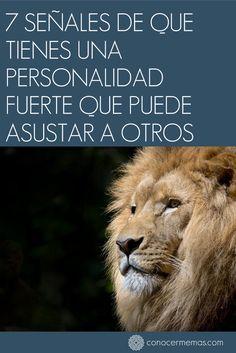 7 señales de que tienes una personalidad fuerte que puede asustar a otros #mente #autoayuda