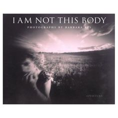 I am not this body, a pinhole photography book by Barbara Ess.