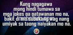 Tagalog Quotes about Love Tagalog Quotes Hugot Funny, Pinoy Quotes, Hugot Quotes, Tagalog Love Quotes, Sad Love Quotes, Save Me, Idioms, Falling In Love, Crying