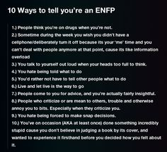 Very accurate description of an ENFP. People get annoyed at me for #2 all the time, and I can't count how many times I've done #10 to my own detriment. :)