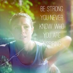 Be strong.
