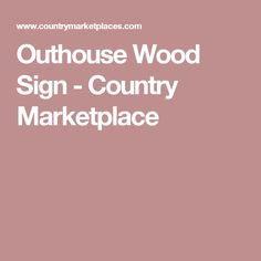 Outhouse Wood Sign - Country Marketplace