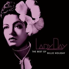 if i could sing, and if cool jazz clubs were still around, i would totally try to be like billie holiday. her voice is like melted chocolate.