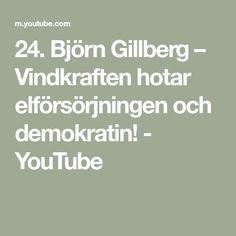 24. Björn Gillberg – Vindkraften hotar elförsörjningen och demokratin! - YouTube Math Equations, Youtube, Youtubers, Youtube Movies