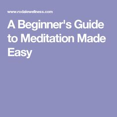 A Beginner's Guide to Meditation Made Easy