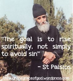 """""""The goal is to rise spiritually, not simply to avoid sin"""" – St Paisios #orthodoxquotes #orthodoxy #christianquotes #stpaisios #throughthegraceofgod #stpaisiosquotes"""