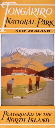 Mitchell, Leonard Cornwall 1901-1971 :Tongariro National Park, New Zealand; playground of the North Island. [Printed by] G H Loney, Government Printer, Wellington. [Front cover. 1930s?]