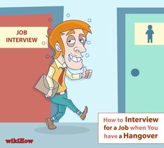 wikiHow to interview for a job when hungover via www.wikiHow.com