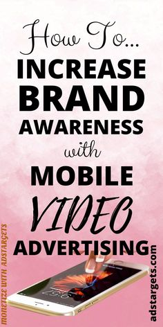 In this post, discover how to build brand awareness with mobile video advertising! #videoadvertising #displayadvertising #buildbrand #brandawareness