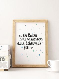 """Weiteres - A5 Print Spruch """"Bei Regen - Schaukeln frei"""" - ein Designerstück von Beiderhase bei DaWanda #quote #spruch #set #bilder  #bild #geschenk #deko #print #words #positiv #optimistisch #gift #home #dekoration #kreativ #wandgestaltung"""