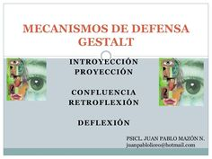 Mecanismos de Defensa - Gestalt by Juan Pa Mazon via slideshare