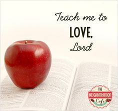 Loving my neighbor doesn't come naturally to me – thankfully, I have Someone to teach me how to do that, too!