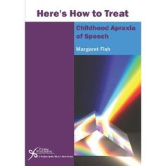Book Excerpt from 'Here's How to Treat Childhood Apraxia of Speech' - this is an EXCELLENT book! - Pinned by #PediaStaff.  Visit http://ht.ly/63sNt for all our pediatric therapy pins