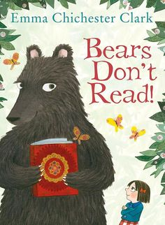 Book #224 - Bears Don't Read by Emma Chichester Clark