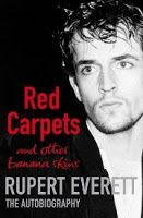 Red Carpets And Other Banana Skins by Rupert Everett. Camp, bitchy, insightful, hilarious and totally addictive!