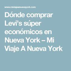 Dónde comprar Levi's súper económicos en Nueva York – Mi Viaje A Nueva York