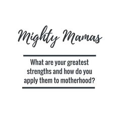 This week on Mighty Mama's, we are discussing ourpersonal strengths and how we put them to good use in Motherhood.  Check these amazing Mama's strengths this week at the Little & …