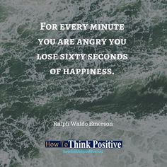 For every minute you are angry you lose sixty seconds of happiness. #life #happy #quotes #inspiration #motivation #love #win #sad #quoteoftheday #success #like #words #poetry #hope #wisdom #knowledge #loa #goodvibes Don't forget to check out what we recommend to help you get out of negative thinking. See our profile link at @howtothinkpositive