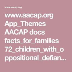 www.aacap.org App_Themes AACAP docs facts_for_families 72_children_with_oppositional_defiant_disorder.pdf