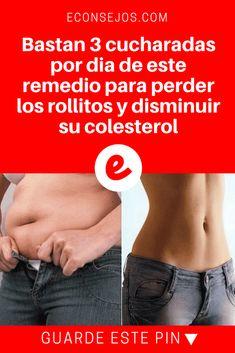 Disminuir colesterol   Bastan 3 cucharadas por dia de este remedio para perder los rollitos y disminuir su colesterol   ¿Tienes rollitos? Esta receta con sólo 2 ingredientes es muy especial y actua especialmente en la reducción de grasa abdominal. ¡Sepa cómo hacerla y usarla!