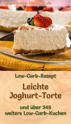 Leichte Low Carb Joghurt-Torte - Rezept ohne Zucker - Torten , Leichte Low Carb Joghurt-Torte - Rezept ohne Zucker Recipe for a light low carb yogurt cake: The low-carbohydrate cake is baked without sugar and corn. Donut Recipes, Easy Cake Recipes, Healthy Dessert Recipes, Low Carb Desserts, Low Carb Recipes, Beef Recipes, Cake Recipe Without Sugar, Law Carb, Rich Cake