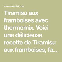 Tiramisu aux framboises avec thermomix. Voici une délicieuse recette de Tiramisu aux framboises, facile et simple a réaliser chez vous avec le thermomix.