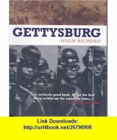 Gettysburg (9780304356980) Hugh Bicheno , ISBN-10: 0304356980  , ISBN-13: 978-0304356980 ,  , tutorials , pdf , ebook , torrent , downloads , rapidshare , filesonic , hotfile , megaupload , fileserve