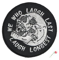 Laugh Last Patch Show them all who laughs last. 3 round embroidered patch with iron-on backing and heavy merrowed edge. Iron or sew onto. Punk Patches, Cool Patches, Pin And Patches, Iron On Patches, Jacket Patches, Morale Patch, Grunge, Cute Pins, The Villain