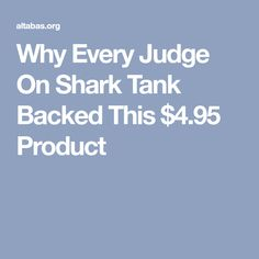 Why Every Judge On Shark Tank Backed This $4.95 Product