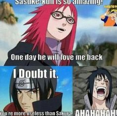 Bahaha Karin is more irritating than Sakura, plus she is basically evil, so I'd rather see Sasuke with Sakura than her, shockingly enough since I hate the Sasuke Sakura ship. naruto x sasuke for life Naruto Comic, Anime Naruto, Manga Anime, Naruto Cute, Kakashi, Itachi Uchiha, Naruto Shippuden, Boruto, Funny Anime Pics