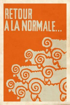 Retour à la Normale / one of a dozen posters from the May student movement in Paris. Protest Posters, Political Posters, Armin Hofmann, Guy Debord, Culture Jamming, Reproduction, Book Cover Design, Book Design, Graphic Design Illustration