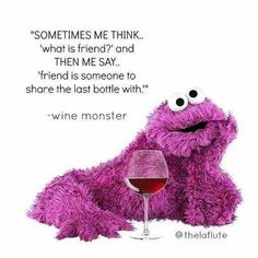 Wine Monster. 🤣🍷