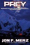 Prey. Начните читать книги Merz Jon в электронной онлайн библиотеке booksonline.com.ua. Читайте любимые книги с мобильного или ПК бесплатно и без регистрации.