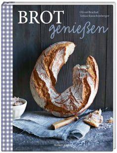 Brot genießen - http://back-dein-brot-selber.de/brotbackbuecher/brot-geniessen/