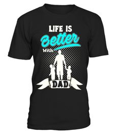 "# Life is Better With Dad Tshirt Gift For Dad/Husband/Bf - Limited Edition .  Special Offer, not available in shops      Comes in a variety of styles and colours      Buy yours now before it is too late!      Secured payment via Visa / Mastercard / Amex / PayPal      How to place an order            Choose the model from the drop-down menu      Click on ""Buy it now""      Choose the size and the quantity      Add your delivery address and bank details      And that's it!      Tags: best dad…"