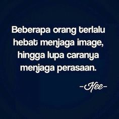 ho oh bener Some Quotes, Wisdom Quotes, Daily Quotes, Words Quotes, Reminder Quotes, Self Reminder, Favorite Quotes, Best Quotes, Funny Quotes