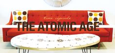 Time Capsule: The Atomic Age