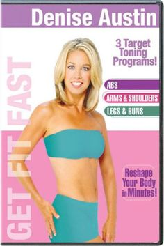 Denise Austin: Get Fit Fast All in One Trainer Denise Austin List Price: 	$14.98 Price: 	$6.99  eligible for FREE Super Saver Shipping on orders over $25. Details